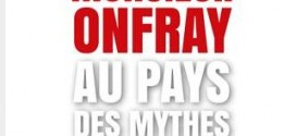 Monsieur Onfray au pays des mythes – Recension de la Refutatio du Pr Salamito